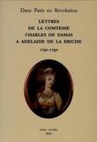 Comtesse Charles de Damas - Lettres de la comtesse Charles de Damas à Adelaïde de la Briche (1791-1792).
