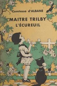Comtesse d'Albane et Pierre Rousseau - Maître Trilby, l'écureuil.