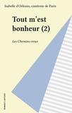 Comtesse de Paris - Tout m'est bonheur - Tome 2, Les chemins creux.