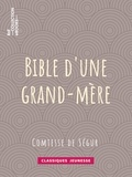 Comtesse de Ségur - Bible d'une grand-mère.