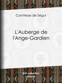 Comtesse de Ségur et Valentin Foulquier - L'Auberge de l'Ange-Gardien.