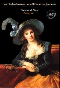 Comtesse de Ségur - La Comtesse de Ségur l'intégrale : Œuvres complètes avec illustrations et annexes.