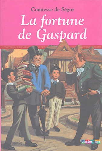 Comtesse de Ségur - La fortune de Gaspard.