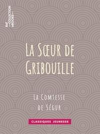 Comtesse de Ségur et Horace Castelli - La soeur de Gribouille.