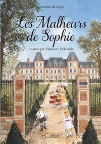 Comtesse de Ségur et Fabienne Delacroix - Les malheurs de Sophie.