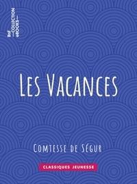 Comtesse de Ségur et  Bertall - Les Vacances.