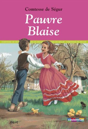 Comtesse de Ségur - Pauvre Blaise.