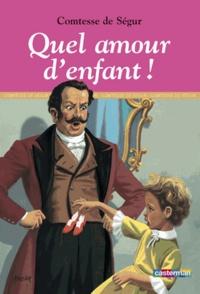 Comtesse de Ségur - Quel amour d'enfant !.