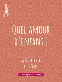 Comtesse de Ségur et Émile-Antoine Bayard - Quel amour d'enfant !.