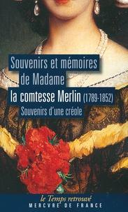 Comtesse Merlin - Souvenirs et mémoires de Madame la comtesse Merlin (1789-1852) - Souvenirs d'une créole.