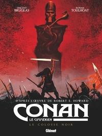 Vincent Brugeas - Conan le Cimmérien - Le Colosse noir.