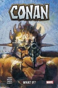 Roy Thomas - Conan : What If?.