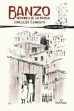 Conceição Evaristo - Banzo - Mémoires de la favela.