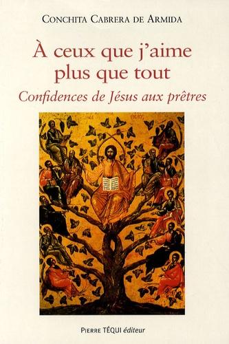Concepcion Cabrera de Armida - A ceux que j'aime plus que tout - Confidences de Jésus aux prêtres.