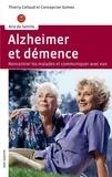 Concepcion Gomez et Thierry Collaud - Alzheimer et démence - Renconter les malades et communiquer avec eux.