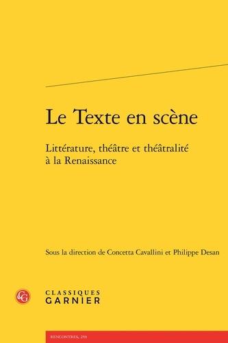 Le Texte en scène. Littérature, théâtre et théâtralité à la Renaissance