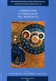 Concetto Martello et Chiara Militello - Cosmogonie e cosmologie nel medioevo.