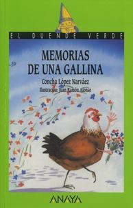 Concha Lopez Narvaez - Memorias de una gallina.