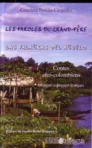 Conchita Penilla-Céspedes - Les paroles du grand-père - Contes afro-colombiens.