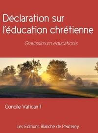 Concile Vatican Ii Concile Vatican Ii - Déclaration sur l'éducation chrétienne - Gravissimum educationis.