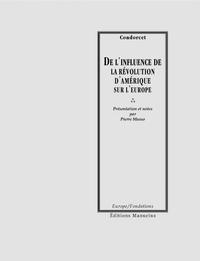 Condorcet - De l'influence de la Révolution d'Amérique sur l'Europe.