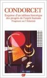 Condorcet - Esquisse d'un tableau historique des progrès de l'esprit humain - suivi de Fragment sur l'Atlantide.