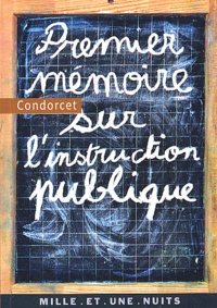 Condorcet - Premier mémoire sur l'instruction publique.
