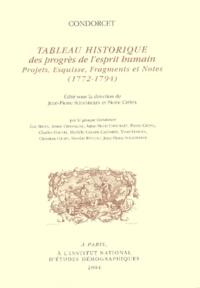 Condorcet et Jean-Pierre Schandeler - Tableau historique des progrès de l'esprit humain - Projets, Esquisse, Fragments et Notes (1772-1794).
