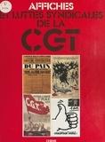 Confédération générale du trav et Jean-Claude Poitou - Affiches et luttes syndicales de la C.G.T..