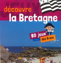 Confederation Kendalc'h - Découvre la Bretagne - Volume 1, 80 jeux - Explore en t'amusant avec la Famille Pikett'.