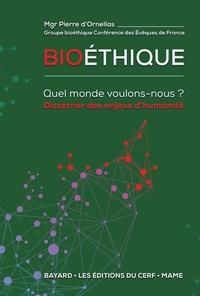 Conférence des Évêques de Fran - Bioéthique - Quel monde voulons-nous ? - Discerner des enjeux d'humanité.
