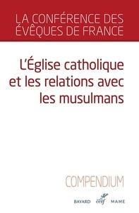 Conférence des Évêques de Fran - L'Église catholique et les relations avec les musulmans.