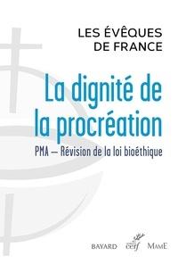 Conférence des Évêques de Fran - La dignité de la procréation - PMA - Révision de la loi bioéthique.