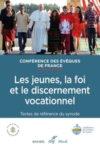 Conférence des Évêques de Fran - Les jeunes, la foi et le discernement vocationnel - Textes de référence du synode.