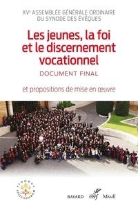 Conférence des Évêques de Fran - Les jeunes, la foi et le discernement vocationnel - Document final et propositions de mise en œuvre.