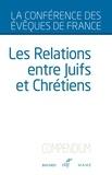 Conférence des Évêques de Fran - Les relations entre Juifs et Chrétiens - Compendium.