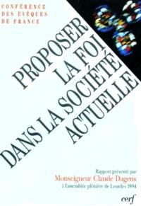 Conférence des Évêques de Fran - PROPOSER LA FOI DANS LA SOCIETE ACTUELLE.