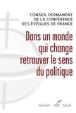 Conférence des Evêques France - Dans un monde qui change, retrouver le sens du politique.