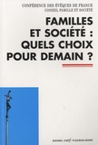 Conférence Evêques de France - Familles et société : quels choix pour demain ? - Colloque des 1er et 2 octobre 2011.
