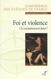 Conférence évêques de France - Foi et violence - Un enchaînement fatal ?.