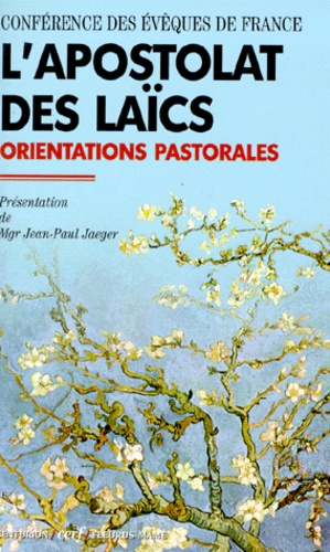 Conférence Evêques de France - L'APOSTOLAT DES LAICS. - Orientations pastorales, la libre association des fidèles en vue de l'apostolat.