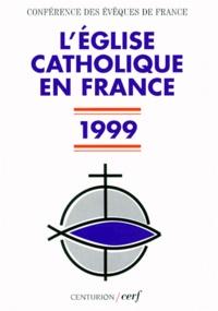 Accentsonline.fr L'EGLISE CATHOLIQUE EN FRANCE. Edition 1999 Image