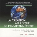 Conférence Evêques de France - La création au risque de l'environnement.