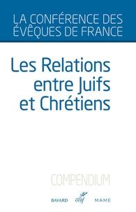 Conférence évêques de France - Les relations entre juifs et chrétiens - Compendium.