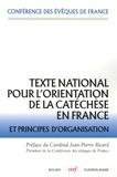 Conférence Evêques de France - Texte national pour l'orientation de la catéchèse en France et principes d'organisation.