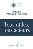 Conférence évêques de France - Tous utiles, tous acteurs - Eléments de réflexion et de discernement pour un dialogue sur le travail, l'emploi, l'activité.