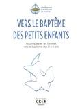Conférence évêques de France et  SNCC - Vers le baptême des petits enfants - Accompagner les familles vers le baptême des 0 à 6 ans.
