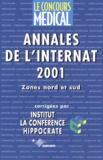 Conférence Hippocrate - Le concours médical : Annales de l'internat 2001. - Zones Nord et Sud.