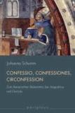 Confessio, Confessiones, Circonfession - Zum literarischen Bekenntnis bei Augustinus und Derrida.