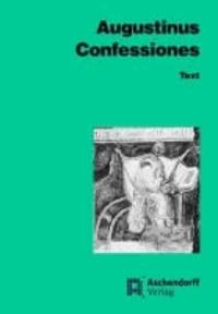 Confessiones. Text - Auswahl aus den Büchern I - X.